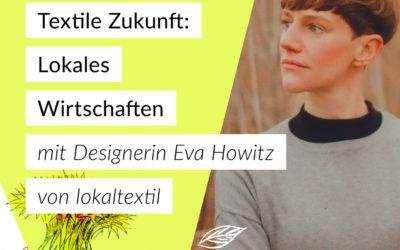 # 020 —Textile Zukunft: lokales Wirtschaften — Interview mit Mode-Designerin Eva Howitz
