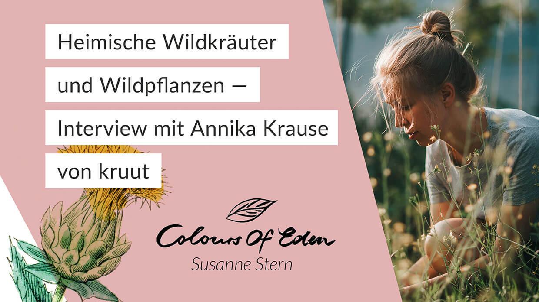 Wildkräuter_Colours_of_eden_Interview_Annika_krause_kruut